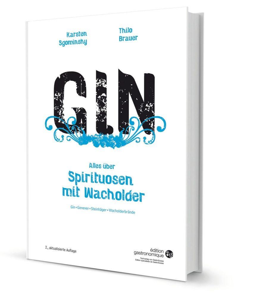 Karsten Sgominsky, Thilo Brauer: Gin - Alles über Spirituosen mit Wacholdern (Bild: © obs/GastroSuisse/édition gastronomique)